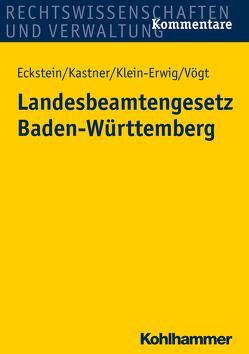Landesbeamtengesetz Baden-Württemberg von Eckstein,  Christoph, Kastner,  Berthold, Klein-Erwig,  Karlheinz, Vögt,  Friedrich