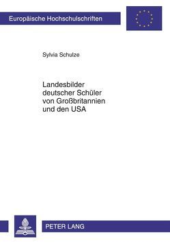 Landesbilder deutscher Schüler von Großbritannien und den USA von Schulze-Achatz,  Sylvia