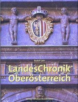 Landeschronik Oberösterreich von Lehr,  Rudolf