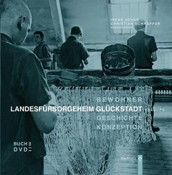 Landesfürsorgeheim Glückstadt 1949-74 von Johns,  Irene, Schrapper,  Christian