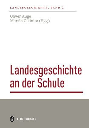 Landesgeschichte an der Schule von Göllnitz,  Martin, Oliver,  Auge