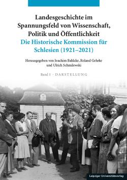 Landesgeschichte im Spannungsfeld von Wissenschaft, Politik und Öffentlichkeit von Bahlcke,  Joachim, Gehrke,  Roland, Schmilewski,  Ulrich