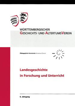 Landesgeschichte in Forschung und Unterricht / Landesgeschichte in Forschung und Unterricht, 6. Jahrgang von Fritz,  Gerhard, Wittneben,  Eva