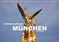 Landeshauptstadt München (Tischkalender 2018 DIN A5 quer) von Schickert,  Peter