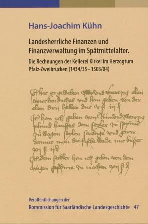Landesherrliche Finanzen und Finanzverwaltung im Spätmittelalter von Kasten,  Brigitte, Kühn,  Hans-Joachim