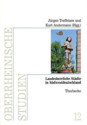Landesherrliche Städte in Südwestdeutschland von Andermann,  Kurt, Treffeisen,  Jürgen