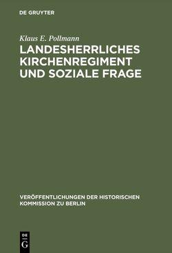 Landesherrliches Kirchenregiment und soziale Frage von Bussmann,  Walter, Pollmann,  Klaus E