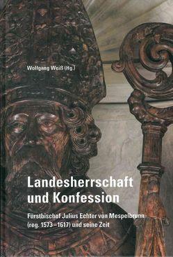Landesherrschaft und Konfession – von Weiß,  Wolfgang