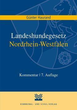 Landeshundegesetz Nordrhein-Westfalen von Haurand,  Günter