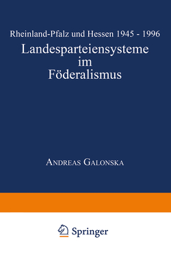 Landesparteiensysteme im Föderalismus von Galonska,  Andreas