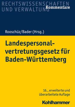 Landespersonalvertretungsgesetz für Baden-Württemberg von Abel,  Joachim, Bader,  Johann, Gerstner-Heck,  Brigitte, Käßner,  Anne, Mausner,  Benja, Schenk,  Wolfgang
