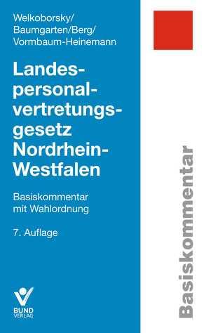 Landespersonalvertretungsgesetz Nordrhein-Westfalen von Baumgarten,  Birger, Berg,  Peter, Vormbaum-Heinemann,  Irma, Welkoborsky,  Horst