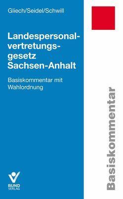 Landespersonalvertretungsgesetz Sachsen-Anhalt von Gliech,  Susanne, Schwill,  Klaus, Seidel,  Lore