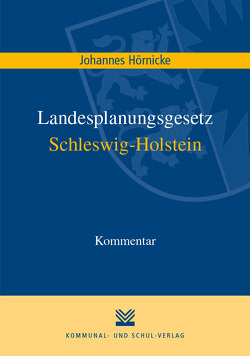 Landesplanungsgesetz Schleswig-Holstein von Hörnicke,  Johannes
