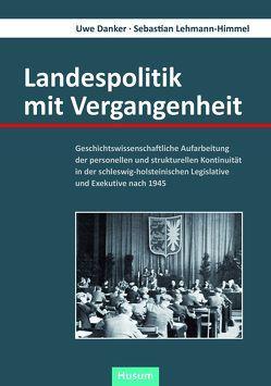 Landespolitik mit Vergangenheit von Danker,  Uwe, Lehmann-Himmel,  Sebastian