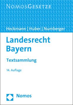 Landesrecht Bayern von Heckmann,  Dirk, Huber,  Karl, Numberger,  Ulrich