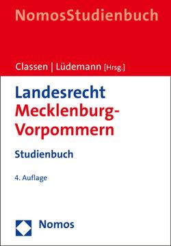 Landesrecht Mecklenburg-Vorpommern von Classen,  Claus Dieter, Schütz,  Hans-Joachim