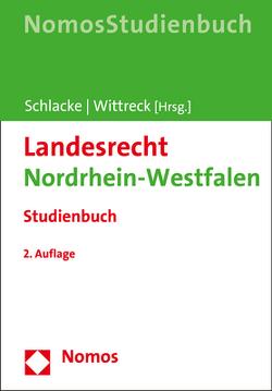 Landesrecht Nordrhein-Westfalen von Schlacke,  Sabine, Wittreck,  Fabian