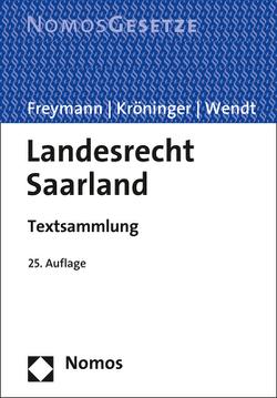 Landesrecht Saarland von Freymann,  Hans-Peter, Kröninger,  Holger, Wendt,  Rudolf