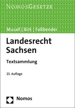 Landesrecht Sachsen von Birk,  Hans-Jörg, Faßbender,  Kurt, Musall,  Peter