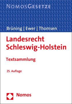 Landesrecht Schleswig-Holstein von Brüning,  Christoph, Ewer,  Wolfgang, Thomsen,  Maren