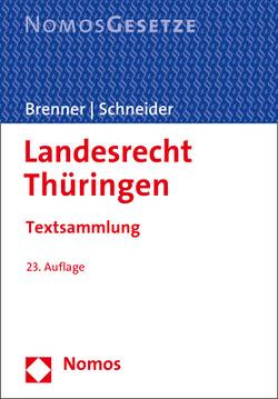 Landesrecht Thüringen von Brenner,  Michael, Schneider,  Udo