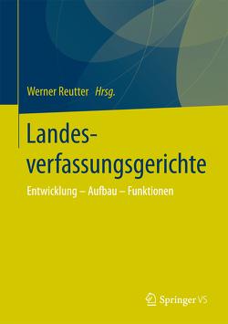 Landesverfassungsgerichte von Reutter,  Werner