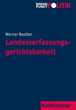 Landesverfassungsgerichtsbarkeit von Große Hüttmann,  Martin, Meine,  Anna, Reutter,  Werner, Riescher,  Gisela, Weber,  Reinhold