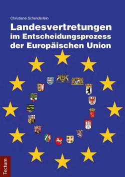 Landesvertretungen im Entscheidungsprozess der Europäischen Union von Schenderlein,  Christiane