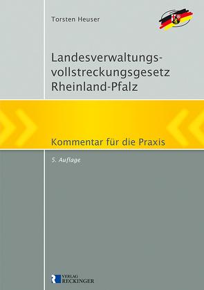 Landesverwaltungsvollstreckungsgesetz Rheinland-Pfalz von Heuser,  Torsten