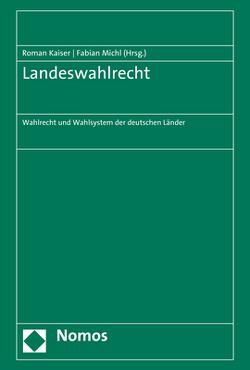 Landeswahlrecht von Kaiser,  Roman, Michl,  Fabian