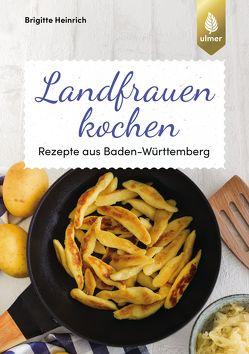 Landfrauen kochen von Heinrich,  Brigitte