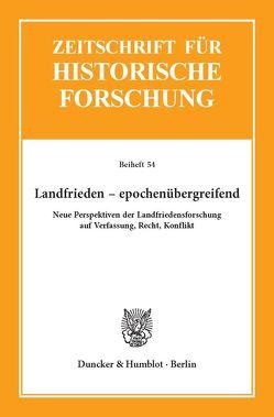 Landfrieden – epochenübergreifend. von Baumbach,  Hendrik, Carl,  Horst