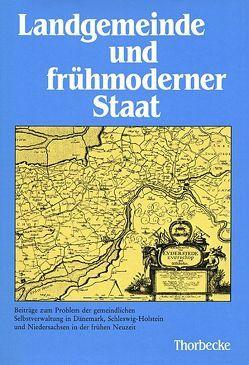 Landgemeinde und frühmoderner Staat von Lange,  Ulrich
