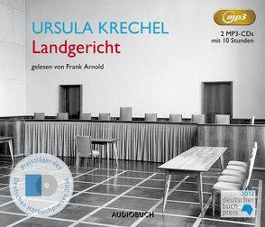 Landgericht (2 MP3-CDs) von Arnold,  Frank, Krechel,  Ursula