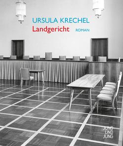 Landgericht von Krechel,  Ursula