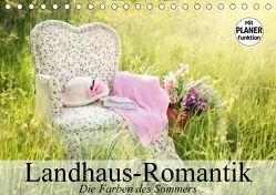 Landhaus-Romantik. Die Farben des Sommers (Tischkalender 2018 DIN A5 quer) von Stanzer,  Elisabeth