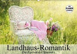 Landhaus-Romantik. Die Farben des Sommers (Wandkalender 2018 DIN A2 quer) von Stanzer,  Elisabeth