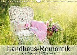 Landhaus-Romantik. Die Farben des Sommers (Wandkalender 2018 DIN A4 quer) von Stanzer,  Elisabeth