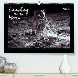 Landing On The Moon Like A Cartoon (Premium, hochwertiger DIN A2 Wandkalender 2020, Kunstdruck in Hochglanz) von Silberstein,  Reiner
