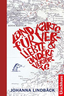 Landkarte für Verliebte und andere Verirrte von Dahmann,  Susanne, Lindbäck,  Johanna, Pettersson-Soold,  Marianne