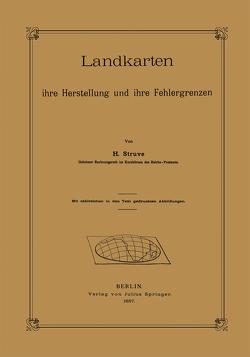 Landkarten ihre Herstellung und ihre Fehlergrenzen von Struve,  H.