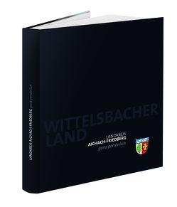 Landkreis Aichach-Friedberg – ganz persönlich von Poggemann,  Günter, Wendorff,  Rainer