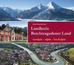 Landkreis Berchtesgadener Land von Hirschbichler,  Albert