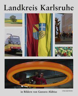 Landkreis Karlsruhe in Bildern von Alàbiso,  Gustavo, Böser,  Bernhard, Breitkopf,  Bernd, Zawichowski,  Martin
