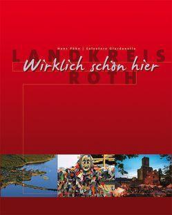 Landkreis Roth – Wirklich schön hier von Eckstein,  Herbert, Giurdanella,  Salvatore, Pühn,  Hans