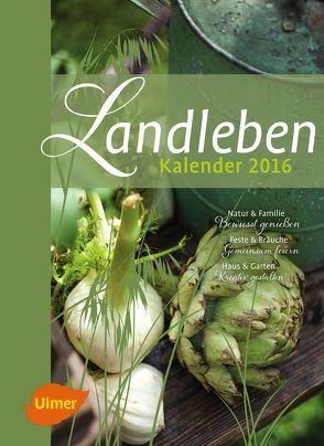 Landleben Kalender 2016 von Eugen,  Ulmer