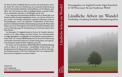 Ländliche Arbeit im Wandel von Kastenholz,  Edgar, Lewark,  Siegfried, Westermayer,  Till