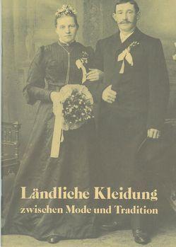Ländliche Kleidung zwischen Mode und Tradition von Keim,  Helmut, Krajicek,  Helmut, Lobenhofer-Hirschbold,  Franziska, Thurnwald,  Andrea K