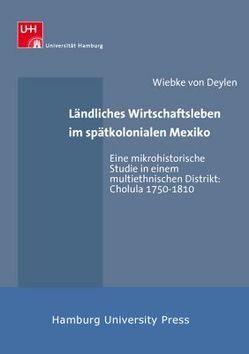Ländliches Wirtschaftsleben im spätkolonialen Mexiko von Deylen,  Wiebke von